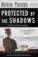 Protected by the Shadows: An Inspector Irene Huss Investigation