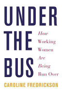 Under the Bus: How Working Women Are Being Run Over
