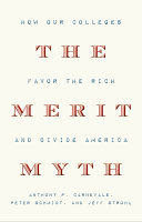 The Merit Myth: How Our Colleges Favor the Rich and Divide America