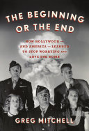 The Beginning or the End: How Hollywood Learned To Stop Worrying and Love the Bomb