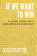 If We Want to Win: A Latine Vision for a New American Democracy