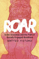 Roar: Sulak Sivaraksa and the Path of Socially Engaged Buddhism