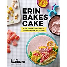 Erin Bakes Cake: Make + Bake + Decorate = Your Own Cake Adventure!