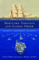 Maritime Strategy and Global Order: Markets, Resources, Security