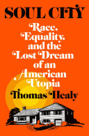 Soul City: Race, Equality, and the Lost Dream of an American Utopia