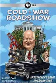 Cold War Roadshow: Khrushchev's Great American Tour