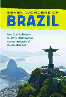 Seven Wonders of Brazil: From Christ the Redeemer to Carnival, Robert Beckford Explores the Diversity of Brazilian Christianity
