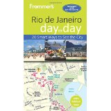 Frommer's Rio de Janeiro: Day by Day