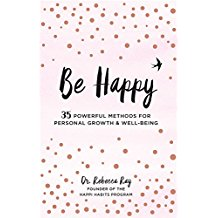 Be Happy! 35 Powerful Methods for Personal Growth and Well-Being