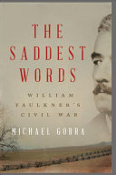 The Saddest Words: William Faulkner's Civil War
