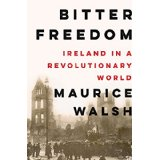Bitter Freedom: Ireland in a Revolutionary World