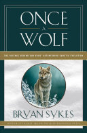 Once a Wolf: The Science Behind Our Dogs' Astonishing Genetic Evolution