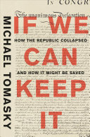 If We Can Keep It: How the