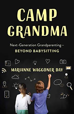Camp Grandma: Next-Generation Grandparenting
