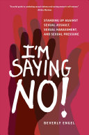 I'm Saying No! Standing Up Against Sexual Harassment and Sexual Pressure