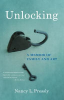 Unlocking: A Memoir of Family and Art