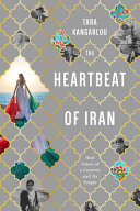 The Heartbeat of Iran: Real Voices Of A Country and Its People