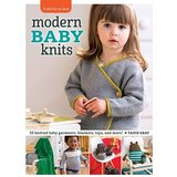 Modern Baby Knits: 23 Knitted Baby Garments, Blankets, Toys, and More!