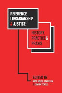Reference Librarianship & Justice: History, Practice & Praxis