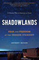 Shadowlands: Fear and Freedom at the Oregon Standoff