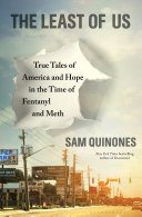 The Least of Us: True Tales of America and Hope in the Time of Fentanyl and Meth