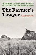 The Farmer's Lawyer: The North Dakota Nine and the Fight to Save the Family Farm