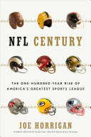 NFL Century: The One-Hundred-Year Rise of America's Greatest Sports League