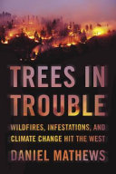 Trees in Trouble: Wildfires, Infestations, and Climate Change Hit the West