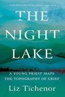 The Night Lake: A Young Priest Maps the Topography of Grief