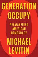 Generation Occupy: Reawakening American Democracy