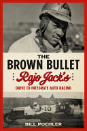 The Brown Bullet: Rajo Jack's Drive To Integrate Auto Racing