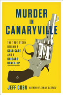 Murder in Canaryville: The True Story Behind a Cold Case and a Chicago Cover-Up