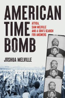 American Time Bomb: Attica, Sam Melville, and a Son's Search for Answers