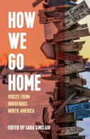 How We Go Home: Voices from Indigenous North America