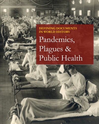 Defining Documents in World History: Pandemics, Plagues & Public Health