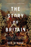 The Story of Britain: A History of the Great Ages; From the Romans to the Present