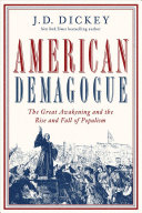 American Demagogue: The Great Awakening and the Rise and Fall of Populism