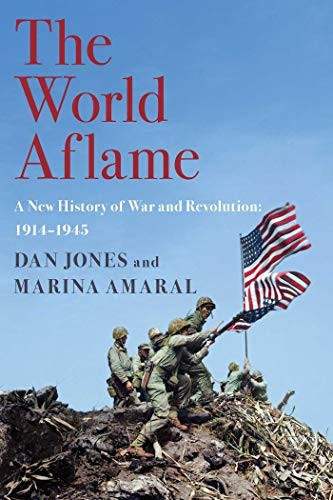 The World Aflame: A New History of War and Revolution: 1914–1945