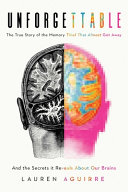 The Memory Thief, and the Secrets Behind How We Remember: A Medical Mystery
