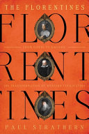 The Florentines: From Dante to Galileo; The Transformation of Western Civilization