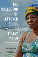 The Collector of Leftover Souls: Field Notes on Brazil's Everyday Insurrections