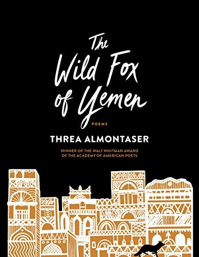 The Wild Fox of Yemen: Poems