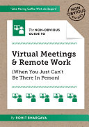 The Non-Obvious Guide to Virtual Meetings and Remote Work
