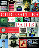 Curiosities of Paris: An idiosyncratic guide to overlooked delights… hidden in plain sight
