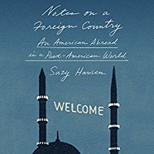 Notes on a Foreign Country: An American in a Post-American World