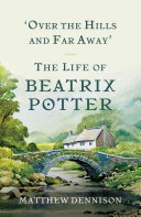 'Over the Hills and Far Away': The Life of Beatrix Potter