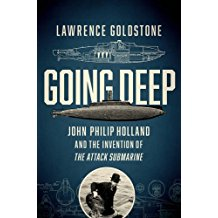 Going Deep: John Philip Holland and the Invention of the Attack Submarine