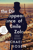 The Disappearance of Émile Zola: Love, Literature, and the Dreyfus Case