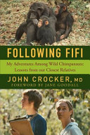Following Fifi: My Adventures Among Wild Chimpanzees; Lessons from Our Closest Relatives
