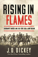 Rising in Flames: Sherman's March and the Fight for a New Nation